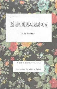 Cover Persuasion (Annotated): A Tar & Feather Classic: Straight Up with a Twist