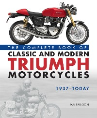 Cover The Complete Book of Classic and Modern Triumph Motorcycles 1937-Today