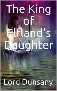 Cover The King of Elfland's Daughter