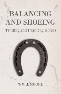 Cover Balancing and Shoeing Trotting and Prancing Horses
