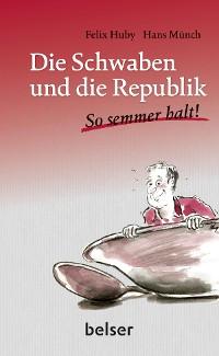 Cover Die Schwaben und die Republik