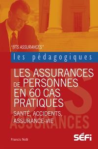 Cover Les assurances de personnes en 60 cas pratiques