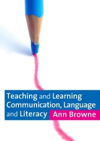 Cover Teaching and Learning Communication, Language and Literacy