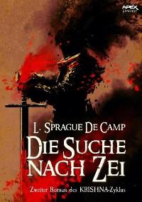 Cover DIE SUCHE NACH ZEI - Zweiter Roman des KRISHNA-Zyklus