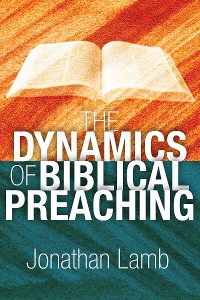 Cover The Dynamics of Biblical Preaching