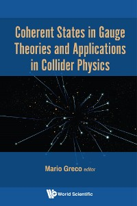 Cover Coherent States in Gauge Theories and Applications in Collider Physics