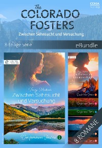 Cover The Colorado Fosters - Zwischen Sehnsucht und Versuchung (8-teilige Serie)