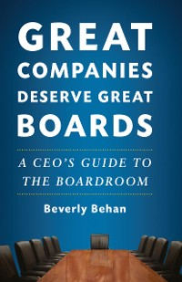 Cover Great Companies Deserve Great Boards