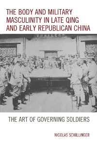 Cover The Body and Military Masculinity in Late Qing and Early Republican China