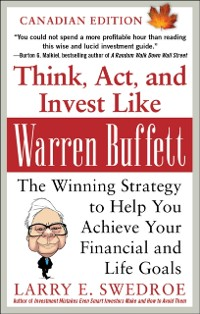Cover Think, Act, and Invest Like Warren Buffett: The Winning Strategy to Help You Achieve Your Financial and Life Goals