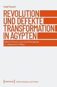 Cover Revolution und defekte Transformation in Ägypten
