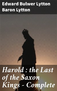 Cover Harold : the Last of the Saxon Kings — Complete