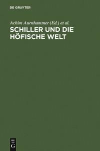 Cover Schiller und die höfische Welt
