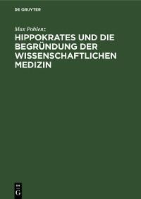Cover Hippokrates und die Begründung der wissenschaftlichen Medizin