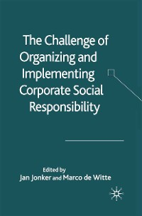 Cover The Challenge of Organising and Implementing Corporate Social Responsibility