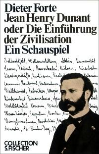 Cover Jean Henry Dunant oder Die Einführung der Zivilisation