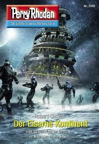 Cover Perry Rhodan 3102: Der Eiserne Kontinent