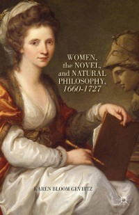 Cover Women, the Novel, and Natural Philosophy, 1660–1727