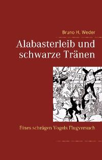 Cover Alabasterleib und schwarze Tränen