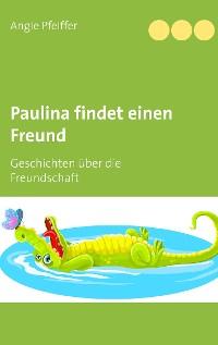 Cover Paulina findet einen Freund