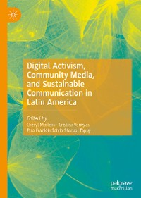 Cover Digital Activism, Community Media, and Sustainable Communication in Latin America