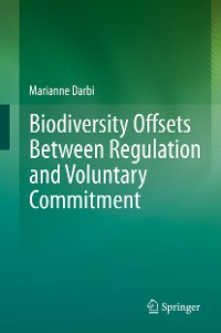 Cover Biodiversity Offsets Between Regulation and Voluntary Commitment