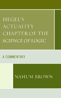 Cover Hegel's Actuality Chapter of the Science of Logic