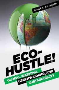 Cover Eco-Hustle! Global Warming, Greenwashing, and Sustainability