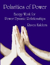 Cover Polarities of Power: Energy Work for Power Dynamic Relationships