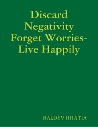 Cover Discard Negativity Forget Worries- Live Happily