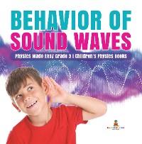 Cover Behavior of Sound Waves | Physics Made Easy Grade 3 | Children's Physics Books