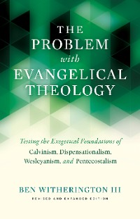 Cover The Problem with Evangelical Theology