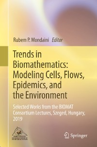 Cover Trends in Biomathematics: Modeling Cells, Flows, Epidemics, and the Environment