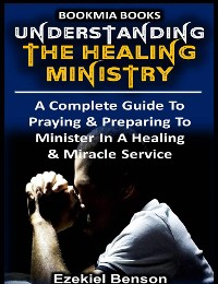 Cover Understanding The Healing Ministry