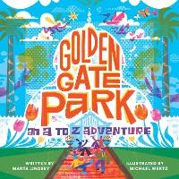 Cover Golden Gate Park, An A to Z Adventure