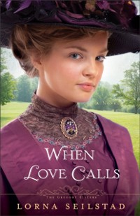 Cover When Love Calls (The Gregory Sisters Book #1)