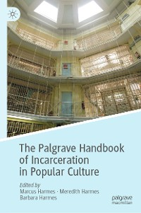 Cover The Palgrave Handbook of Incarceration in Popular Culture