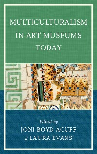 Cover Multiculturalism in Art Museums Today