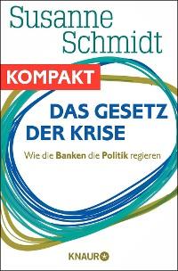 Cover Das Gesetz der Krise - Wie die Banken die Politik regieren