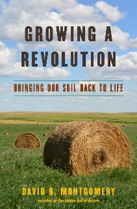 Cover Growing a Revolution: Bringing Our Soil Back to Life