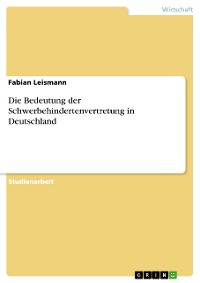 Cover Die Bedeutung der Schwerbehindertenvertretung in Deutschland