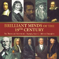 Cover Brilliant Minds of the 19th Century | Men, Women and Achievements | Biography Grade 5 | Children's Biographies