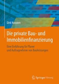 Cover Die private Bau- und Immobilienfinanzierung