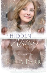 Cover Hidden Affections (Hearts Along the River Book #3)