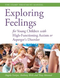 Cover Exploring Feelings for Young Children with High-Functioning Autism or Asperger's Disorder
