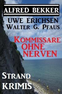 Cover Kommissare ohne Nerven: Strand-Krimis
