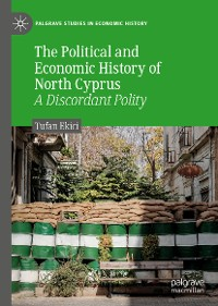 Cover The Political and Economic History of North Cyprus