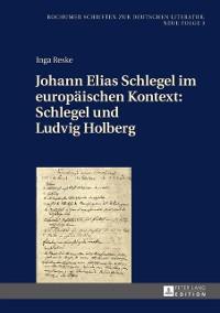 Cover Johann Elias Schlegel im europaeischen Kontext: Schlegel und Ludvig Holberg