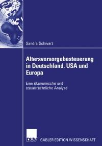 Cover Altersvorsorgebesteuerung in Deutschland, USA und Europa