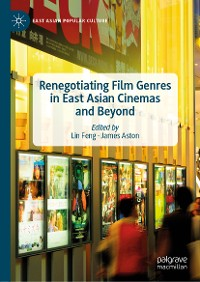 Cover Renegotiating Film Genres in East Asian Cinemas and Beyond
